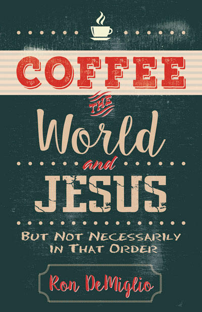 Coffee, the World, and Jesus Book Cover